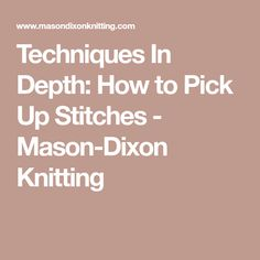 Techniques In Depth: How to Pick Up Stitches - Mason-Dixon Knitting
