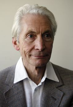 Charlie Watts.  Charlie has aged so beautifully. My boy is ten years older than me.