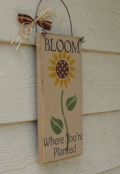 Garden Decorbloom Where You Re Plantedsign By Alwaysinseason Plant Signs Bloom Where Youre Planted Bloom