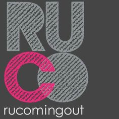 RUComingOut www.rucomingout.com Real life coming out stories from gay, lesbian, bisexual and trans people.