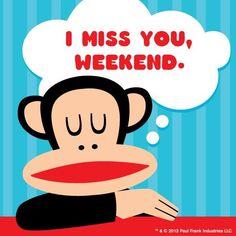 Same here, Julius, same here. Who else already misses the weekend?? #PaulFrank