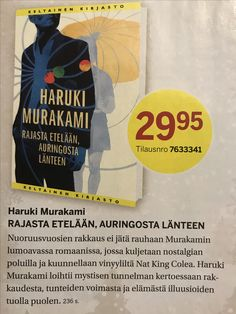 Haruki Murakami: Rajasta etelään, auringosta länteen.
