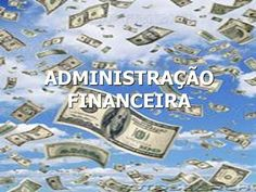 ADMINISTRAÇÃO FINANCEIRA>