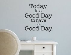 Vinyl Wall Decal Today is a good day to have a by landbgraphics  www.landbgraphics.etsy.com