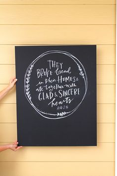"""""""They broke bread in their homes and ate together with glad and sincere hearts."""" Acts 2:46 Chalkboard"""