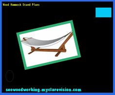 Wood Hammock Stand Plans 093440 - Woodworking Plans and Projects!