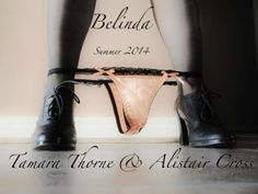 Belinda... Erotica, serialized. Coming early summer 2014