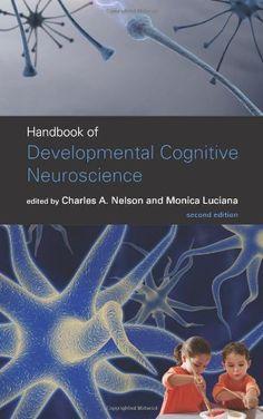 Handbook of Developmental Cognitive Neuroscience by Charles Nelson (2008)