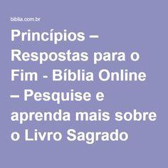 Princípios – Respostas para o Fim - Bíblia Online – Pesquise e aprenda mais sobre o Livro Sagrado