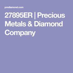 27895ER | Precious Metals & Diamond Company