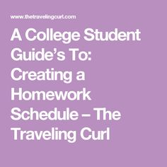 A College Student Guide's To: Creating a Homework Schedule – The Traveling Curl
