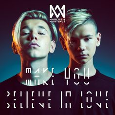 Make You Believe In Love, a song by Marcus & Martinus on Spotify