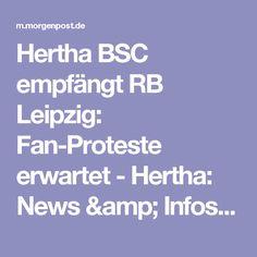 Hertha BSC empfängt RB Leipzig: Fan-Proteste erwartet - Hertha: News & Infos zu Hertha BSC  - Berliner Morgenpost