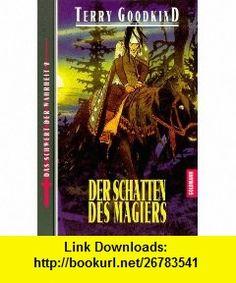 Der Schatten des Magiers. (9783442246588) Terry Goodkind , ISBN-10: 344224658X  , ISBN-13: 978-3442246588 ,  , tutorials , pdf , ebook , torrent , downloads , rapidshare , filesonic , hotfile , megaupload , fileserve