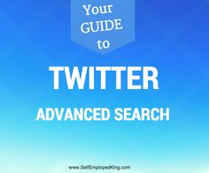 Using Advanced Twitter Search