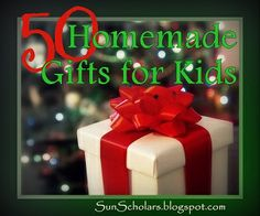 Sun Scholars: 50 Homemade Gifts for Kids; I should start making some of these now so I'm ready by Christmas! Diy Gifts For Kids, Christmas Gifts For Kids, Homemade Christmas, All Things Christmas, Winter Christmas, Craft Gifts, Holiday Crafts, Holiday Fun, Christmas Holidays