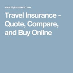 Travel Insurance - Quote, Compare, and Buy Online