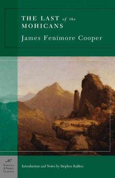 The Last of the Mohicans , by James Fenimore Cooper , is part of the Barnes…