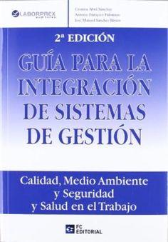 Guía para la integración de sistemas de gestión : calidad, medio ambiente y prevención de riesgos laborales, por Cristina Abril Sánchez, Antonio Enríquez Palomino, José Manuel Sánchez Rivero. L/Bc 658.5 ABR gui  http://almena.uva.es/search~S1*spi?/tgu{226}ia+para+la+integraci{226}on/tguia+para+la+integracion/1%2C2%2C3%2CB/frameset&FF=tguia+para+la+integracion+de+sistemas+de+gestion+calidad+medio+ambiente+y+prevencion+de+riesgos+laborales&1%2C%2C2