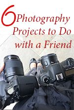 6 Photography Projects to Do with a Friend  http://briannadanyllephotography.com