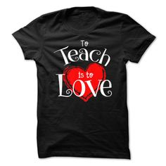 [Cool tshirt names] To Teach is to Love Teacher T-shirt Free Shirt design To Teach is to Love Teacher T-shirt Tshirt Guys Lady Hodie SHARE and Get Discount Today Order now before we SELL OUT Camping a doctor thing you wouldnt understand tshirt hoodie hoodies year name birthday a drama teacher shirts teach is to love to teach