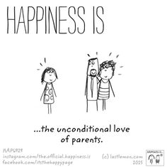Happiness is....the unconditional love of parents.