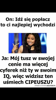 ALE MU DOGADAŁA MOCNA LASKA HEHE WHO RUN THE WORLD GIRLS HEHE My Mood, Good Mood, Wtf Funny, Hilarious, Funny Mems, Memes, Bitch Quotes, Man Humor, Funny Moments