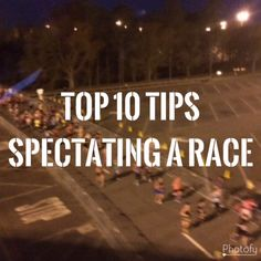 Casual Runner's Top 10 Tips for Spectating a Race #race #spectating #spectator #racespectator #top10