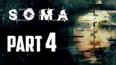 SOMA Gameplay Walkthrough Part 4 (XboxPS4PC) [Horror Game]