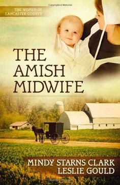 The Amish Midwife  If you had asked me 20 years ago what I would be doing in the future, Im pretty sure my response would not have included the Plain people...