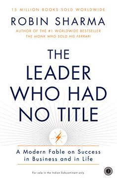 The Leader Who Had No Title As you read this book—carefully crafted as an unforgettable story—you will discover: ■ How the great masters think, lead and live ■ An unusual strategy the pros use to produce genius-grade work ■ Proven daily tactics to multiply your productivity so you own your field ■ A transformational blueprint for building an amazing company Feel Good Books, Books To Read, Book Of Life, The Book, Best Self Development Books, Am Club, Best Self Help Books, Entrepreneur Books, Robin Sharma