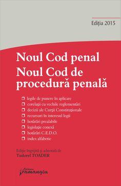 Noul Cod penal. Noul Cod de procedura penala. Editia a 5-a legile de punere in aplicare, corelatii cu vechile reglementari, decizii ale Curtii Constitutionale, recursuri in interesul legii, hotarari prealabile, legislatie conexa, hotarari C.E.D.O., index alfabetic