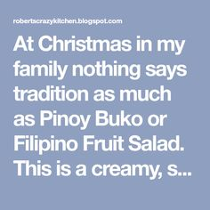 At Christmas in my family nothing says tradition as much as Pinoy Buko or Filipino Fruit Salad. This is a creamy, sweet, tasty desse...