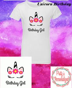 #unicornparty Birthday Girl Shirt. Created by Pretty is Personalized.