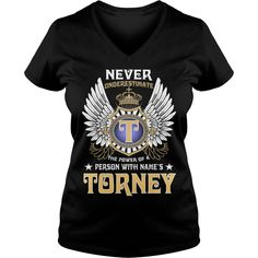 TORNEY NAME,TORNEY BIRTHDAY,TORNEY HOODIE,TORNEY TSHIRT FOR YOU #gift #ideas #Popular #Everything #Videos #Shop #Animals #pets #Architecture #Art #Cars #motorcycles #Celebrities #DIY #crafts #Design #Education #Entertainment #Food #drink #Gardening #Geek #Hair #beauty #Health #fitness #History #Holidays #events #Home decor #Humor #Illustrations #posters #Kids #parenting #Men #Outdoors #Photography #Products #Quotes #Science #nature #Sports #Tattoos #Technology #Travel #Weddings #Women