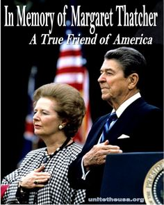 In memory of Lady Margaret Thatcher, a true friend of America. God bless her family with His comfort.