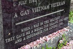 A Gay Vietnam Veteran - When I was in the military they gave me a medal for killing two men and a discharge for loving one.