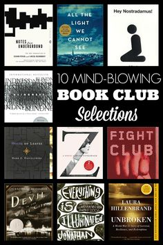 10 Mind-Blowing Book Club Selections   A mind-blowing book club includes great books, a deep connection with others, a vulnerable host, and a comfortable location. Find out how to make it happen.