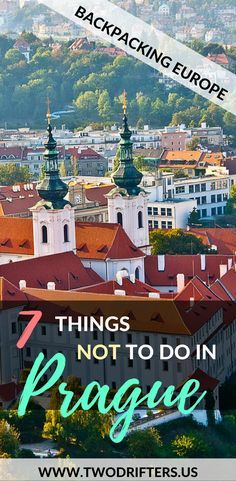 There are plenty of great things to do in Prague. These 7 aren't on that list. Learn what things not to do in Prague, Czech Republic, & what to do instead!   -Great for backpackers in Europe