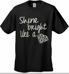 Shine Bright Like A Diamond Men's T-Shirt