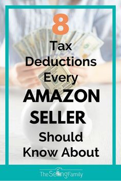8 Tax Deductions Every Amazon Seller Should Know About via @TheSellingFam