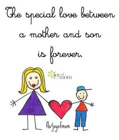 The special love between a mother and son is forever!