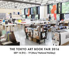 「THE TOKYO ART BOOK FAIR」、from the 16th Sept.