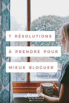 7 resolutions pour mieux bloguer   7 resolutions pour ton blogue   7 resolutions blogueuse   Académie du blogue   Trucs pour blogueuses