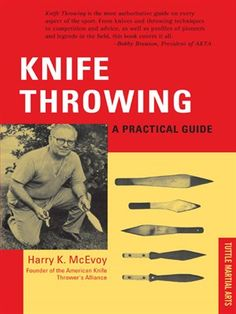 "Knife Throwing: A Practical Guide by Harry K McEvoy | A concise, informative book on ""the sport of the pioneers"". #survivalife www.survivallife.com #TheASGproject"