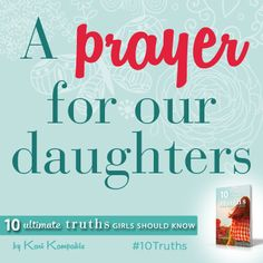 Raising a teen or tween girl? Here is a prayer to pray over her.