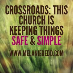 Crossroads - This Church is Keeping Things Safe & Simple. Read all about a growing church that is focused on families and on doing things more simply. Read more at www.MelanieRedd.com.