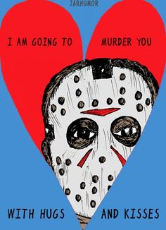 Card for Him Relationship Card Love Card Funny Jason Friday the 13th Inspired Valentines Day Card