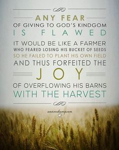 """""""Any fear of giving to God's Kingdom is flawed.  It would be like a farmer who feared losing his bucket of *seeds* so he failed to plant his own field — and thus forfeited the *joy* of *overflowing his barns* with the harvest."""" 72% of the way to our #EstherIntiative Goal!  [From: """"What No One Tells You About Fear  & Comfort Zones & How. To. Change. The. World."""" ]"""