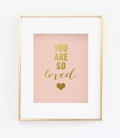 You are so loved print - Blush Pink Gold Heart - Faux Gold Foil Wall Art…